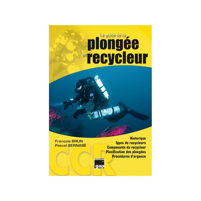 Le guide de la plongée en recycleur